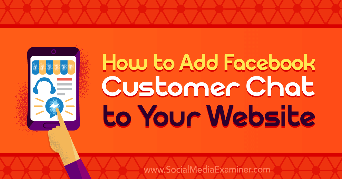 How to Add Facebook Customer Chat to Your Website : Social Media