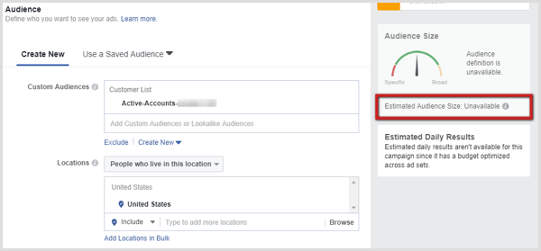 The estimated audience size is unavailable for Facebook custom audiences.