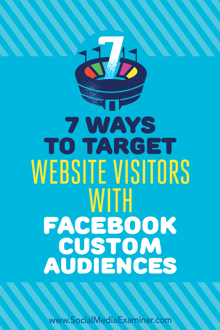 Discover seven Facebook website custom audiences you can use to generate new sales or leads from your website traffic.
