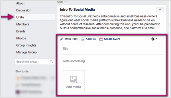 Click into your Facebook group unit and write a post, add a file, or create an event.