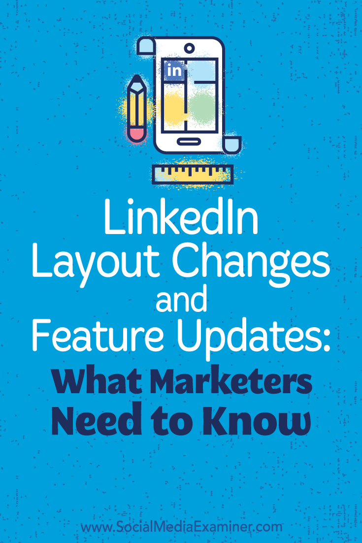 Discover the latest changes to LinkedIn and ways you can use each one to enhance your marketing and networking.