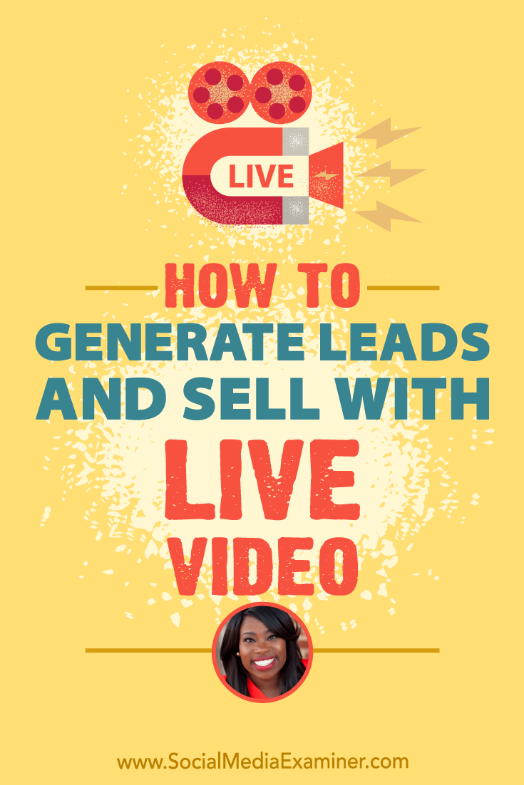 Social Media Marketing Podcast 301. In this episode, explore strategic ways Facebook live video can generate leads and sales with Nicole Walters.