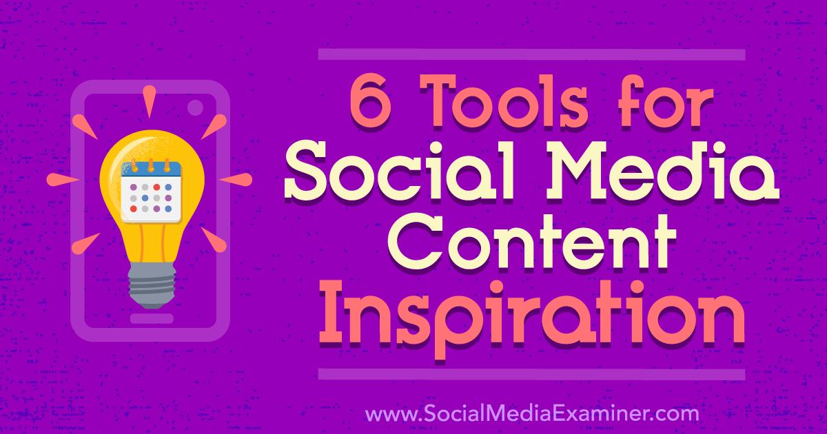 6 Tools for Social Media Content Inspiration : Social Media Examiner