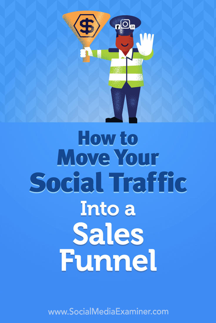 Want more conversions from your organic social media traffic? Learn how to convert more social media visitors using a sales funnel.