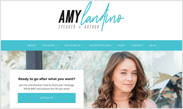 Amy Landino's website reflects her new personal brand. The website has turquoise accent colors. The heading says Amy Landino Speaker And Author. A photo of Amy appears under the navigation bar with a box that says Ready To Go After What You Want? A blue button says Let's Do It.