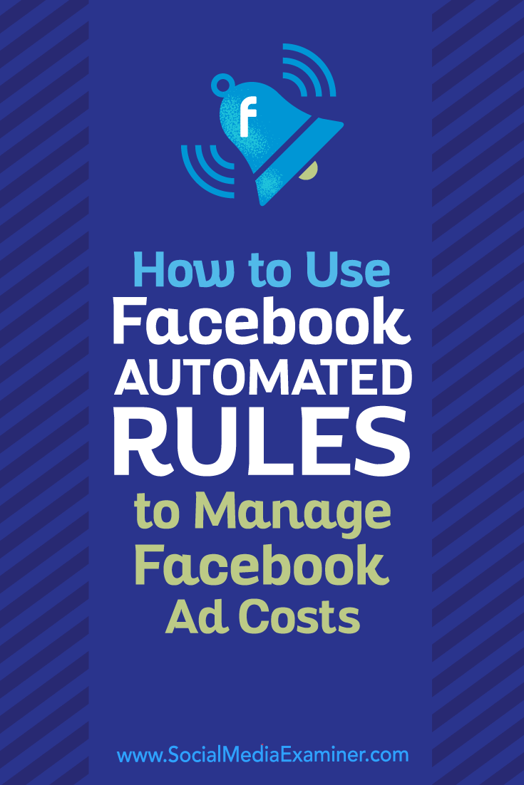 Learn how to set up automated rules to better manage the costs of your Facebook ad campaigns.