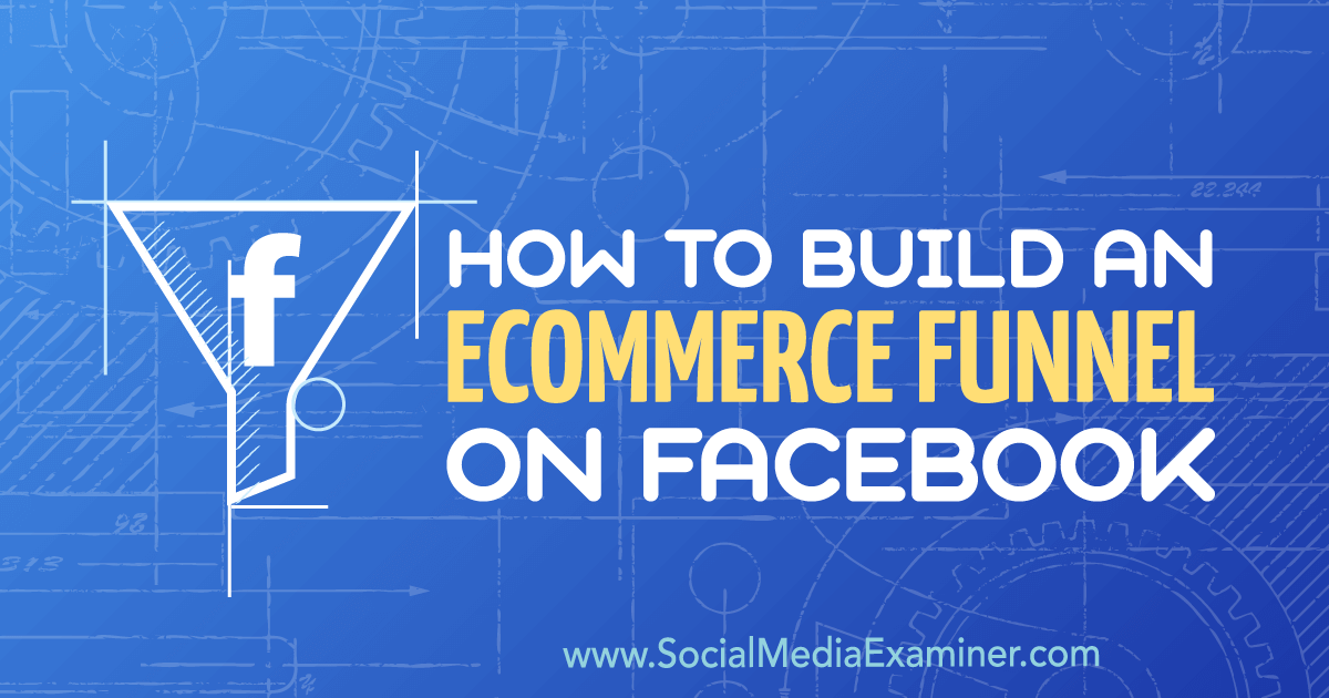 How to Build an eCommerce Funnel on Facebook