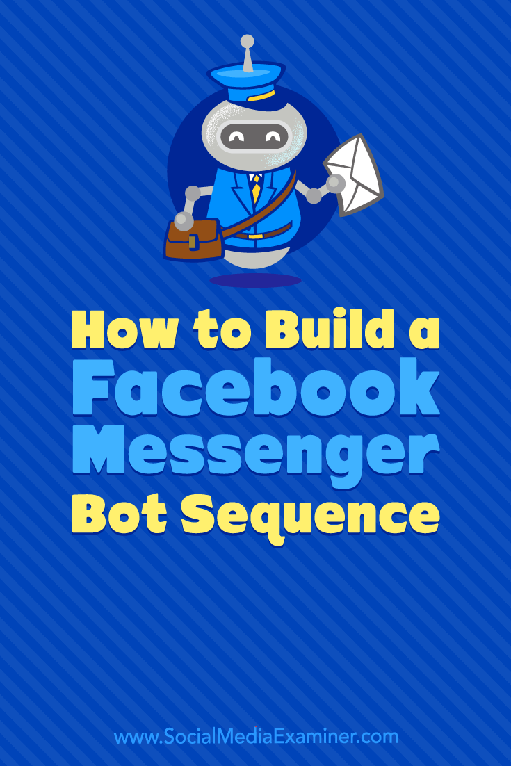 Learn how to build a Facebook Messenger bot to automatically send valuable and relevant content to subscribers via a series of messages.