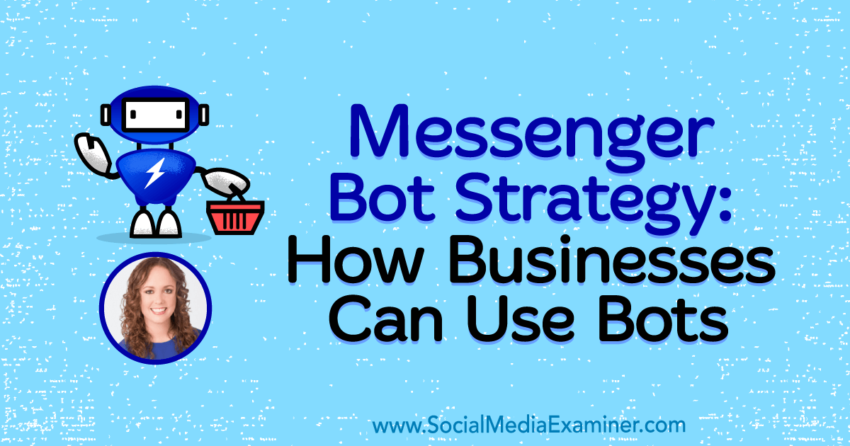 Messenger Bot Strategy: How Businesses Can Use Bots