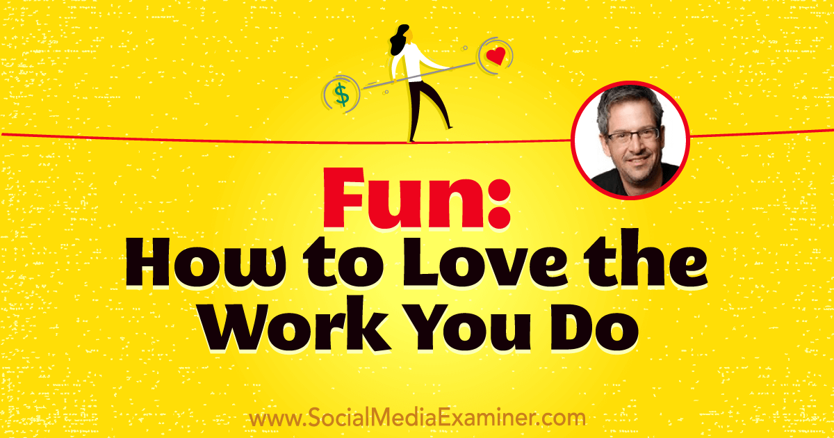 Fun: How to Love the Work You Do