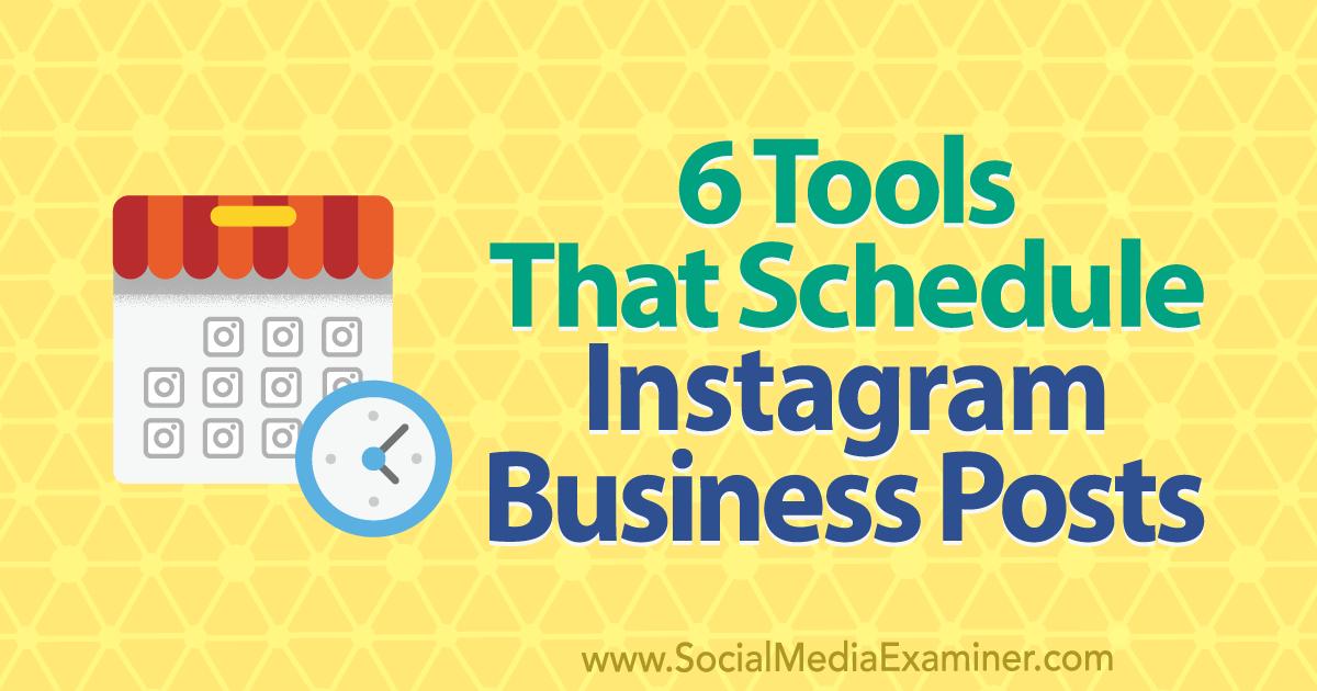6 Tools That Schedule Instagram Business Posts