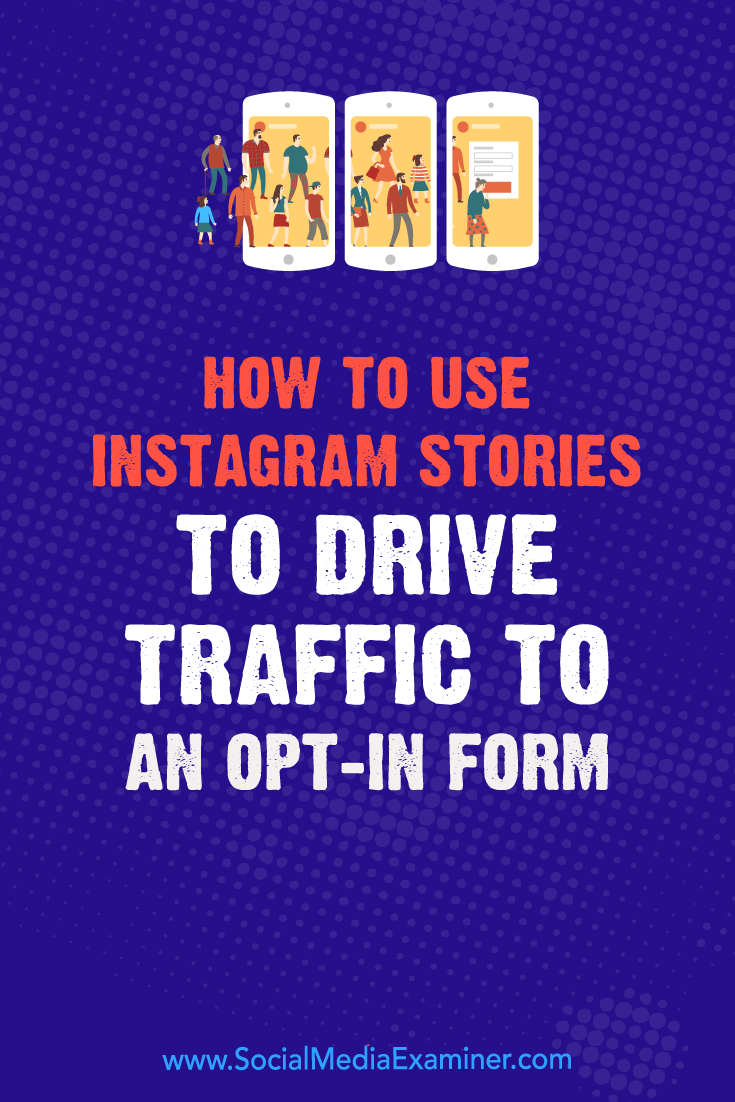 Discover a step-by-step plan to drive traffic to your opt-in form using Instagram Stories.