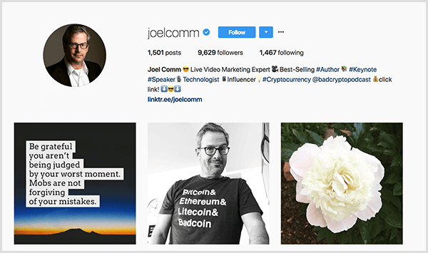 Joel Comm's Instagram profile shows him in a white collared shirt and black jacket with glasses. His profile description says he's a live video marketing expert and best-selling author and mentions The Bad Crypto Podcast. Three photos show, from left to right, a quote over a twilight landscape, Joel in a t-shirt that lists different crypto-currencies, and a white peony. The quote says Be grateful you aren't being judged by your worst moment. Mobs are not forgiving of your mistakes.