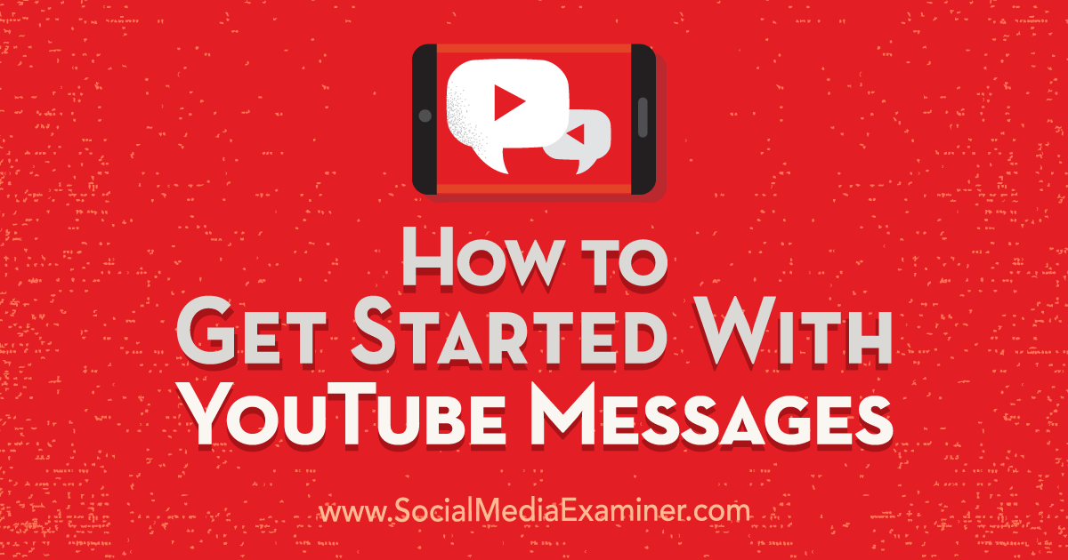 How to Get Started With YouTube Messages