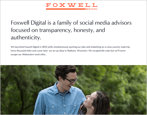 "Andrew Foxwell runs Foxwell Digital with his wife. On their webpage, the Foxwell Digital logo appears at the top followed by the text, ""Foxwell Digital is a family of social media advisors focused on transparency, honesty, and authenticity."" Below this text is photo of Andrew and his wife looking at each other in front of green, leafy trees."