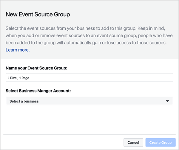 Andrew Foxwell explains that you need to create an event source group to analyze data in Facebook Analytics. In the New Event Source Group Dialog box, you see a field for naming your event source group. You also see a drop-down list for selecting a Business Manager account. In the lower right, a Cancel button and an inactive, blue Create Group button appear.