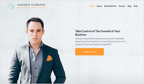 Andrew Hubbard website shows andrew in a gray suit with an orange pocket square. The text Take Control Of The Growth Of Your Business appears in bold gray letters. An orange button says Show Me How.