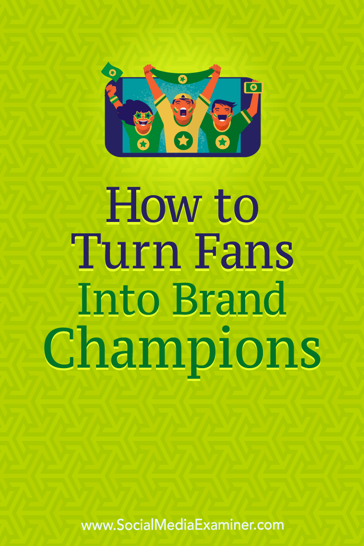 Discover how to turn your most loyal and engaged fans and followers into brand champions to improve your visibility on social media.