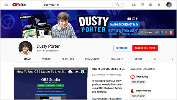"Dusty Porter's YouTube channel features an image of Dusty from the shoulders up and his name. In a blue rounded rectangle, the text ""Making Technology Easy"" appears in white text. The channel cover photo also shares his video posting schedule. The cover video is How to Use OBS Studio to Live Stream."