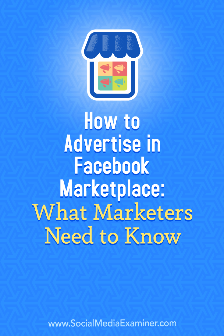 Learn how to advertise your products and services in Facebook Marketplace.