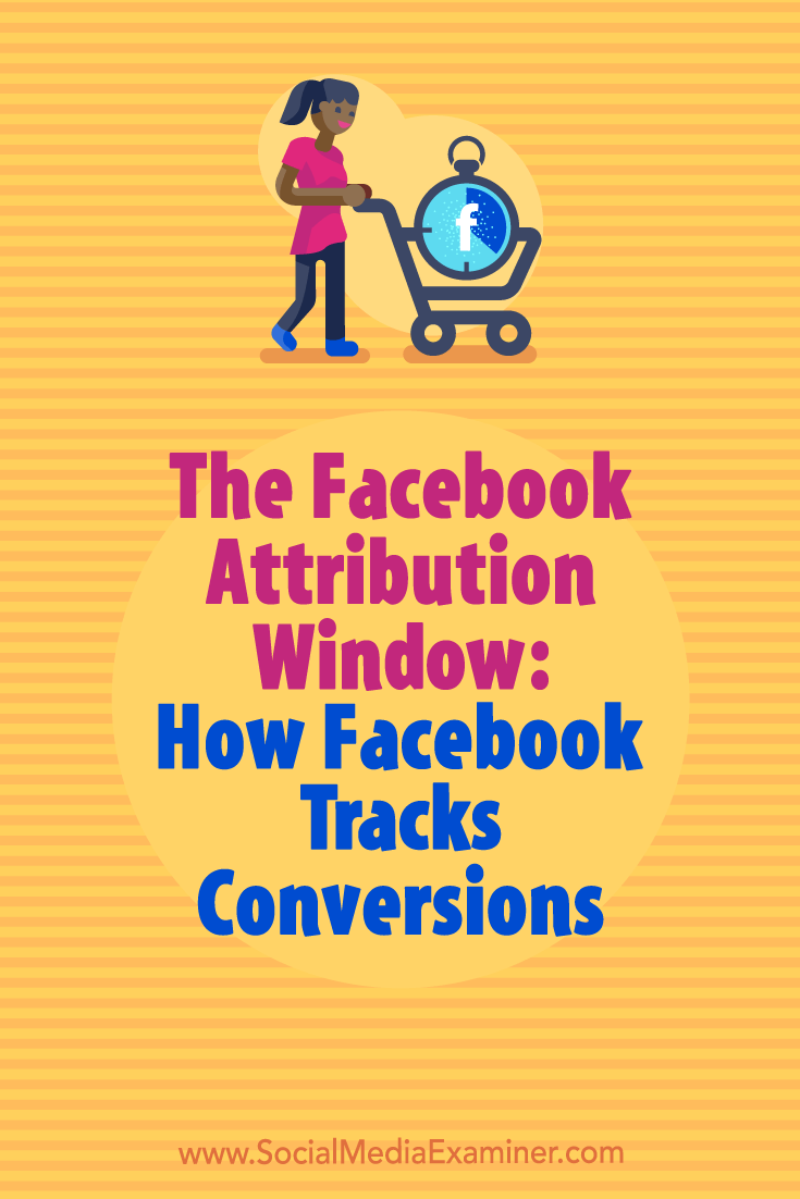 Learn how to use the Facebook Attribution Window feature for your ad campaigns to find out which ads should receive credit for conversions.