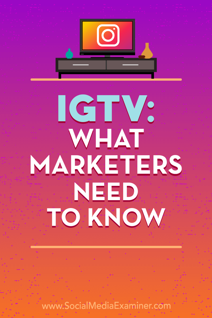 Discover what Instagram IGTV is, and find tips for using the feature in your marketing.
