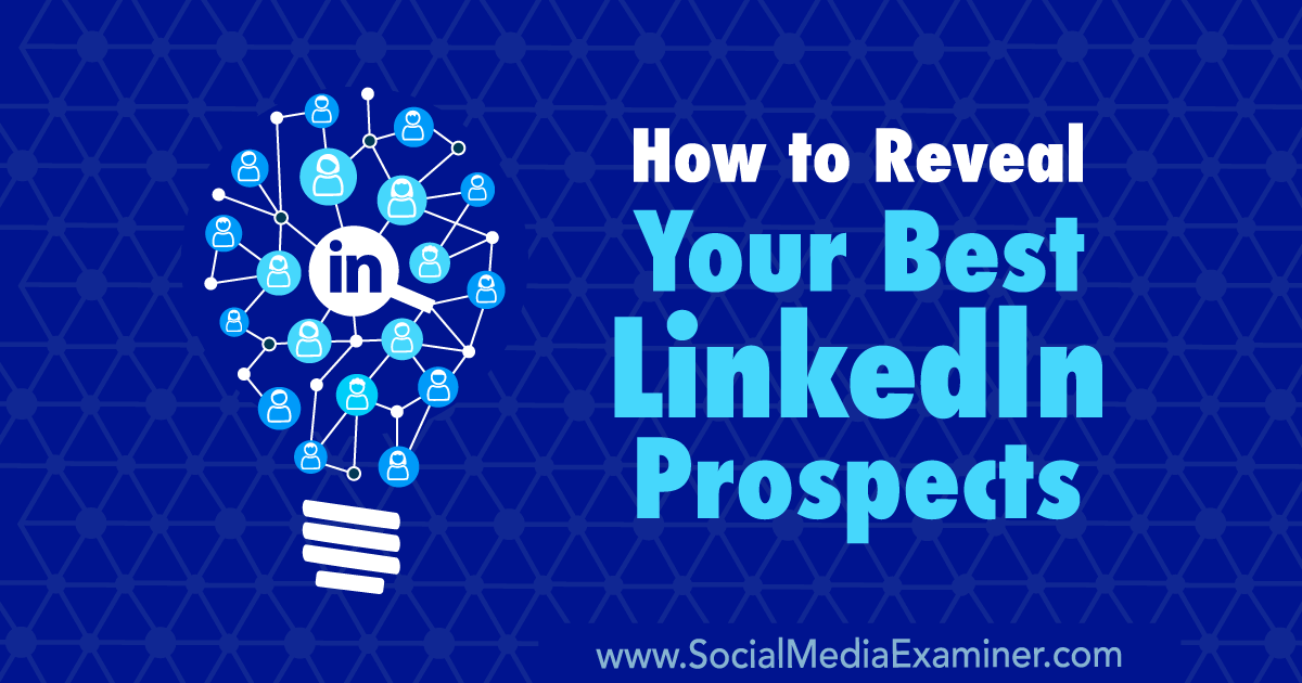 How to Reveal Your Best LinkedIn Prospects