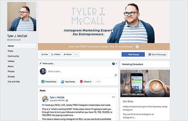 "Tyler J. McCall's Facebook page has a photo of Tyler in glasses and a striped shirt. His cover photo features a similar photo of Tyler with the text ""Tyler J. McCall, Instagram Marketing Expert for Entrepreneurs. Below this, on a tan bar, white text says ""Join my FREE Facebook Group, The IG Advantage"" and a down arrow appears at the end of this text."