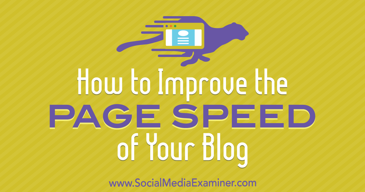 How to Improve the Page Speed of Your Blog