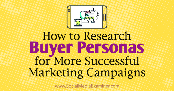 Create a buyer persona to guide your outreach efforts on social media.