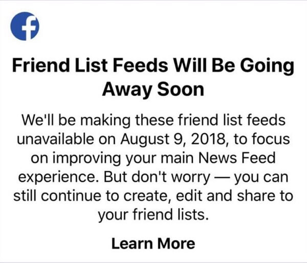 Facebook users will no longer be able to use friend lists to see posts from specific friends in one feed using the Facebook app for iOS devices after August 9, 2018.