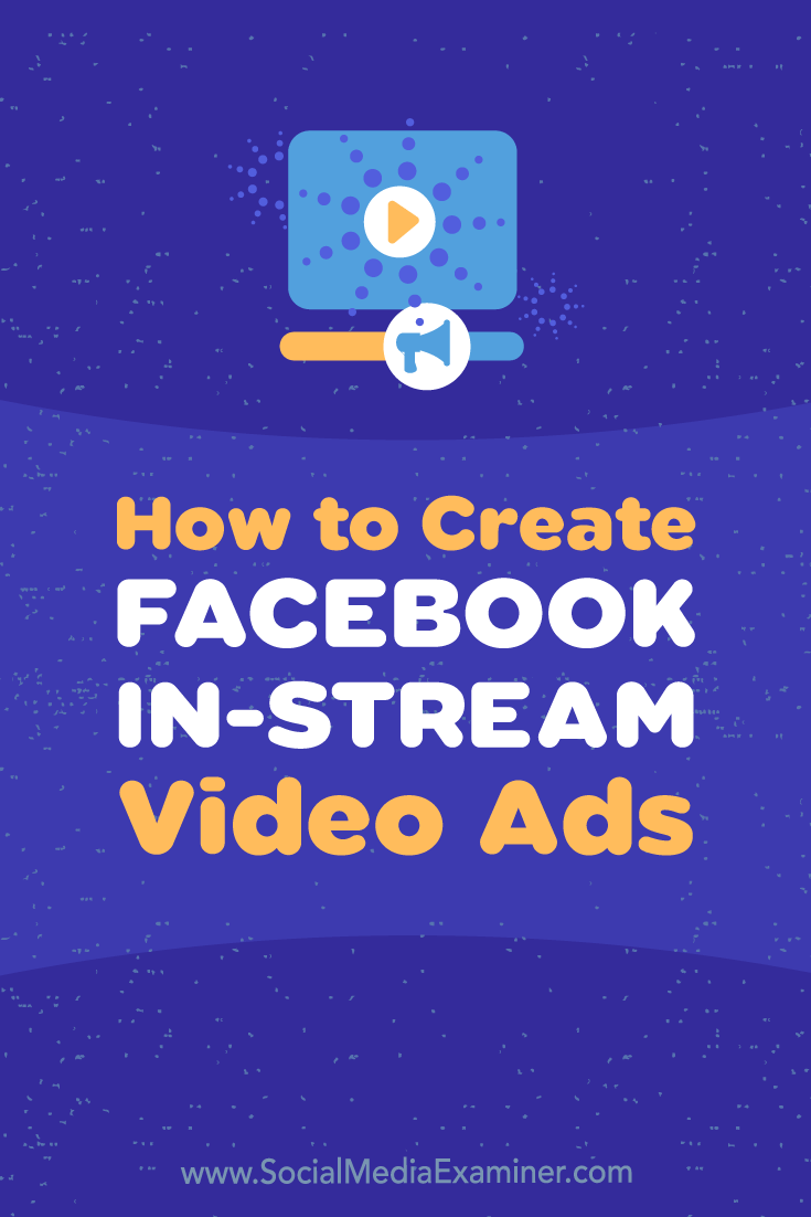 Learn how to create and serve Facebook in-stream video ads that show during another brand\'s video content via the Facebook news feed.