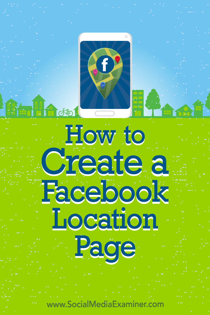 Discover how to use Facebook to set up and promote a Facebook location page for each of your storefronts so you can market to specific local audiences.