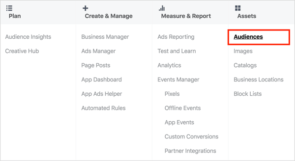 Open Ads Manager and select Audiences under Assets.