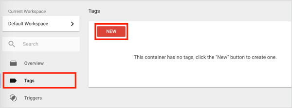 To create a new tag in Google Tags Manager, click the Tags option in the left-hand sidebar and then click the New button.
