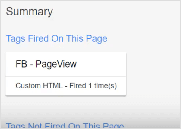 Look for the tag you created in the Tags Fired on This Page area to make sure it's working.