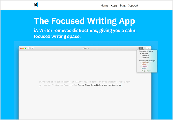 "This image is a screenshot of a promotional page for the iA Writer app. In the white header at the top, the iA logo appears on the left. On the right are the following navigation options: Home, Apps, Blog, Support. Then on a bright blue background are details about the app. The following white text appears on the blue background: ""The Focused Writing App iA Writer removes distractions, giving you a calm, focused writing space."" Below this text is a video of someone typing using the iA Writer app. In the upper left of the interface is a menu of options for the app's Focus Mode."