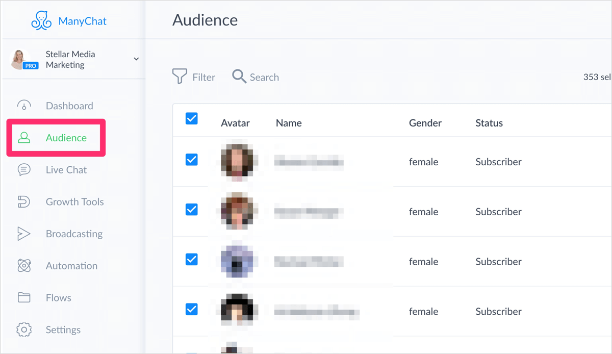 Click the Audience tab in ManyChat to see a list of all of your Messenger bot subscribers.