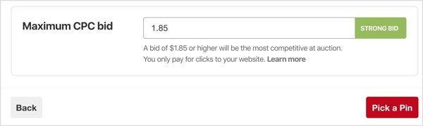 Set your maximum CPC (cost per click) bid for your Pinterest campaign.