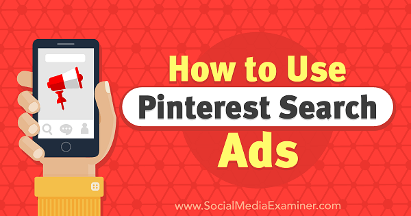 How to Use Pinterest Search Ads by Angie Gensler on Social Media Examiner.