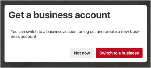 Switch to or create a Pinterest business account.