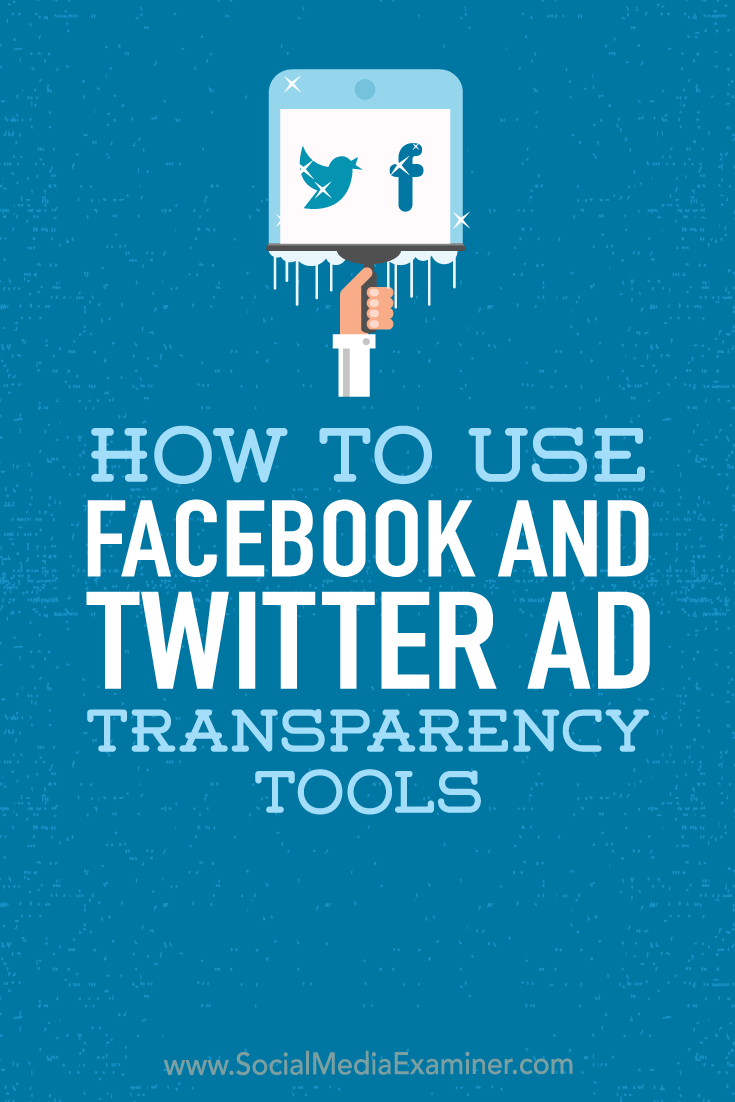 Discover four ways social media marketers can use Facebook and Twitter ad transparency tools.