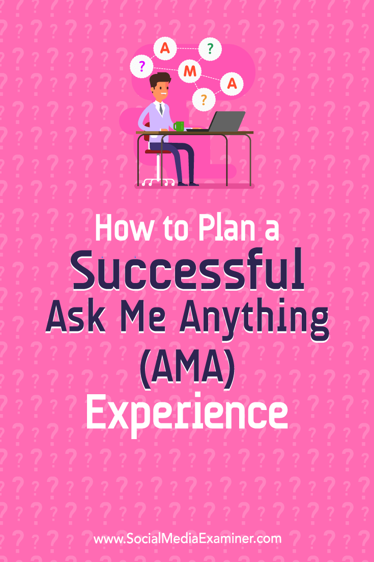 Learn how to organize and manage an online Ask Me Anything (AMA) experience on Facebook, Instagram, or Twitter.