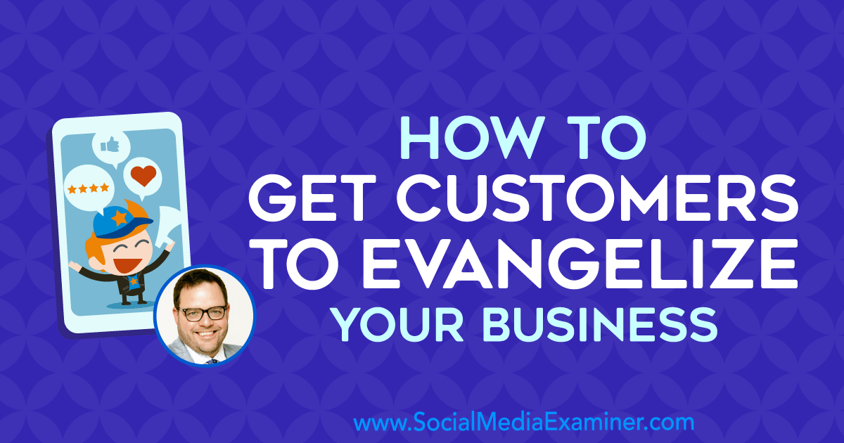 How to Get Customers to Evangelize Your Business