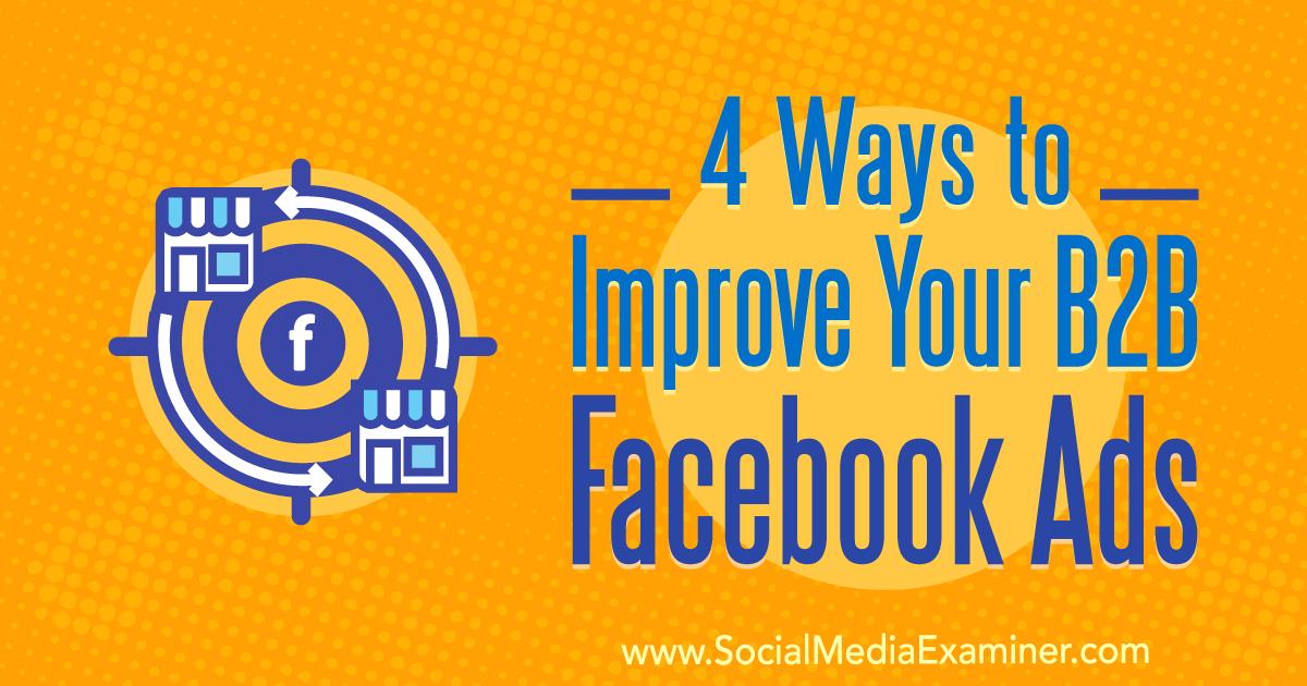 4 Ways to Improve Your B2B Facebook Ads