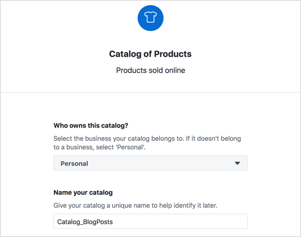 Choose the owner of your Facebook product catalog, enter a descriptive name for it, and click Create.