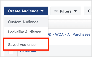 Click Create Audience and select Saved Audience from the drop-down menu.