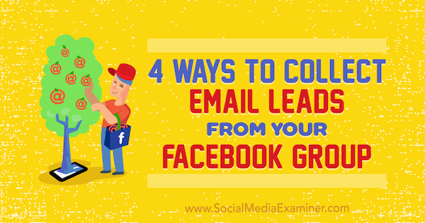 4 maneiras de coletar leads de e-mail do seu grupo no Facebook por Nate McCallister no Social Media Examiner. &quot;Width =&quot; 600 &quot;height =&quot; 315 &quot;/&gt;   <p class=