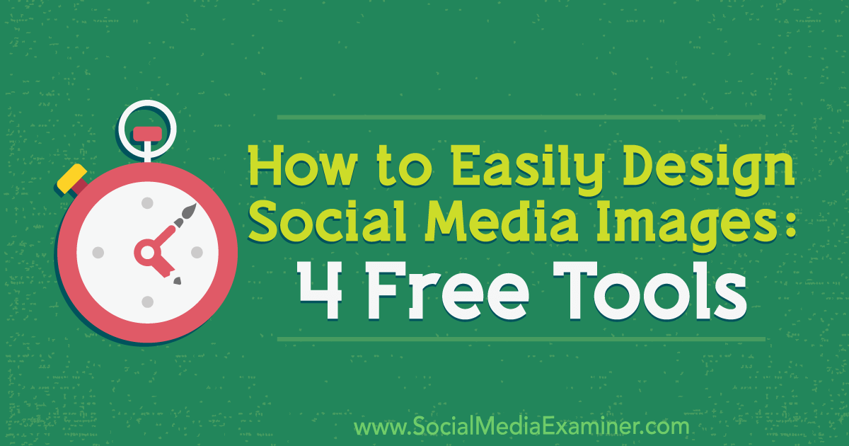 How to Easily Design Social Media Images: 4 Free Tools