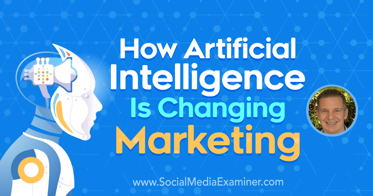 How Artificial Intelligence Is Changing Marketing : Social Media